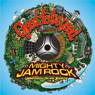 アルバム/Good to be good/MIGHTY JAM ROCK