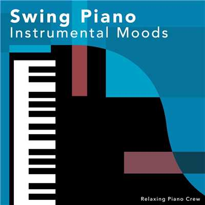 アルバム/Swing Piano Instrumental Moods/Relaxing Piano Crew