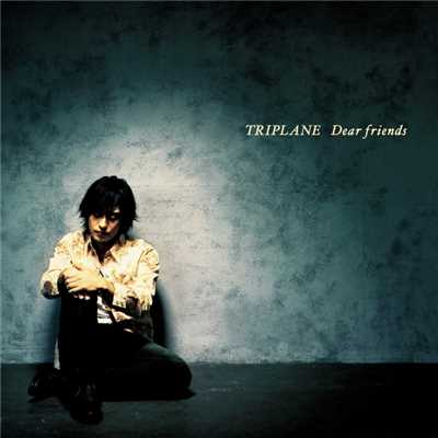 アルバム/Dear friends/TRIPLANE