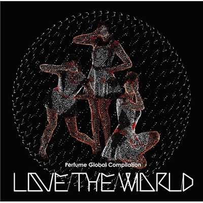 シングル/love the world/Perfume