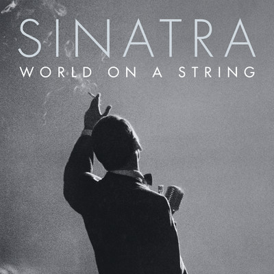 I've Got The World On A String (Live At Altos De Chavon, Dominican Republic/1982)/フランク・シナトラ