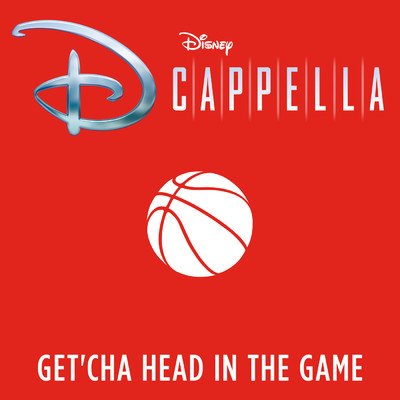 Get'cha Head in the Game/ディカペラ
