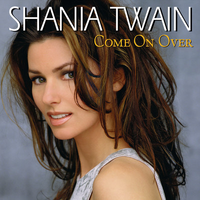 ハイレゾアルバム/Come On Over/Shania Twain