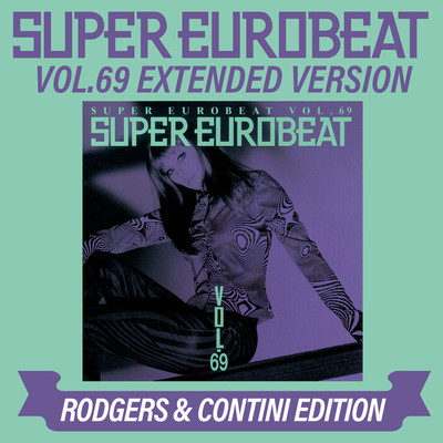 アルバム/SUPER EUROBEAT VOL.69 EXTENDED VERSION RODGERS & CONTINI EDITION/Various Artists
