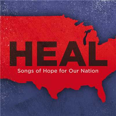 アルバム/Heal: Songs Of Hope For Our Nation/Various Artists