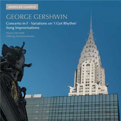シングル/I got rhythm: Variations for piano and orchestra/Wayne Marshall/Aalborg Symphony