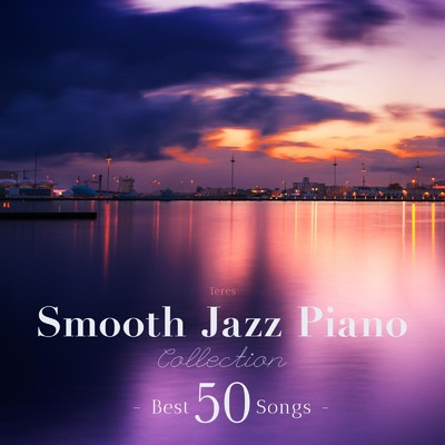 Smooth Jazz Piano Collection - Best 50 Songs -/Teres