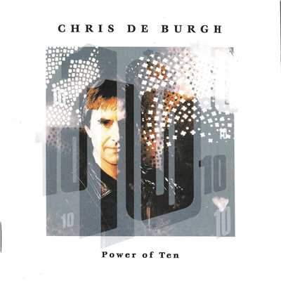 アルバム/Power Of Ten/Chris De Burgh