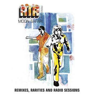 アルバム/Moon Safari Remixes, Rarities And Radio Sessions/Air