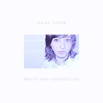 シングル/Brave New Perspective/Naive Super