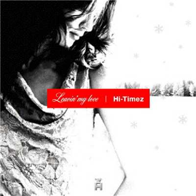 シングル/Leavin' my love (instrumental)/Hi-Timez