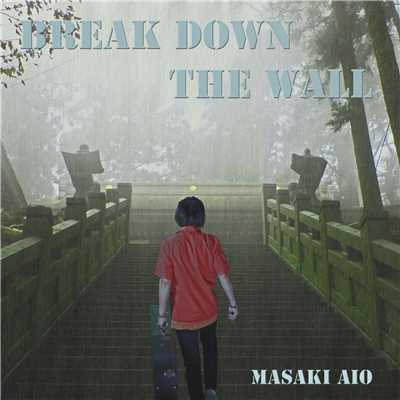 Break Down The Wall/相尾マサキ