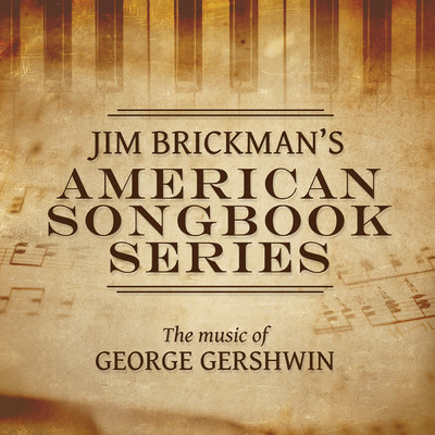 アルバム/Jim Brickman's American Songbook Collection: The Music Of George Gershwin/ジム・ブリックマン