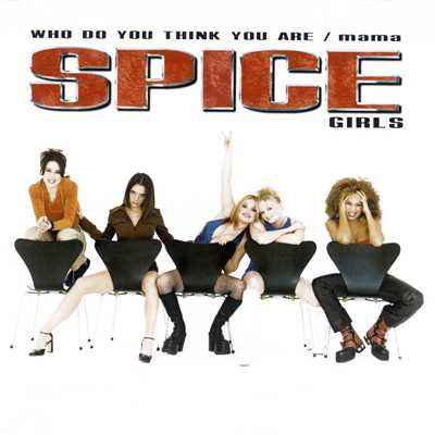 アルバム/Who Do You Think You Are / Mama/Spice Girls