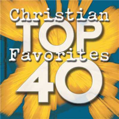 アルバム/Top 40 Christian Favorites/Maranatha! Praise Band