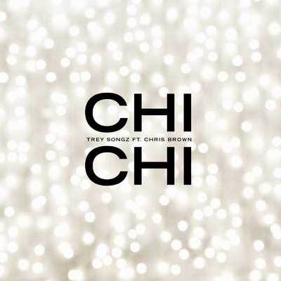 シングル/Chi Chi (feat. Chris Brown)/Trey Songz