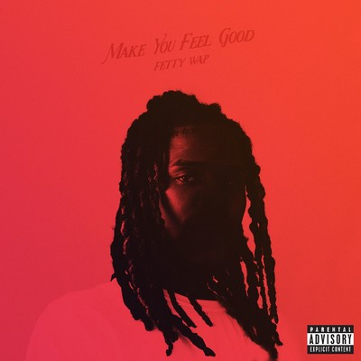 Make You Feel Good/Fetty Wap