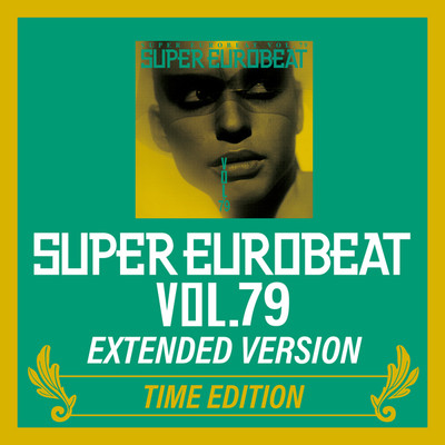 アルバム/SUPER EUROBEAT VOL.79 EXTENDED VERSION TIME EDITION/Various Artists