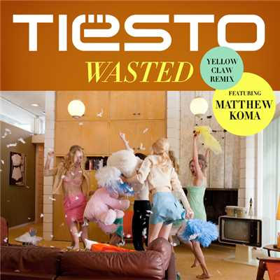 シングル/Wasted (featuring Matthew Koma/Yellow Claw Remix)/ティエスト