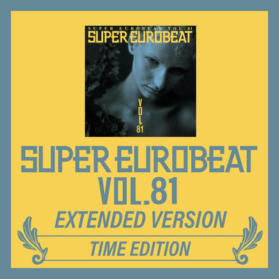 アルバム/SUPER EUROBEAT VOL.81 EXTENDED VERSION TIME EDITION/Various Artists