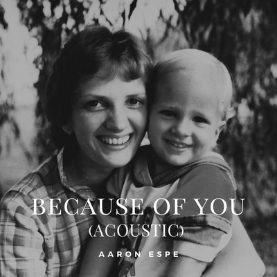 シングル/Because of You (Acoustic)/Aaron Espe