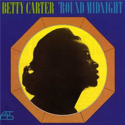 アルバム/'Round Midnight/Betty Carter