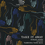 ハイレゾ/Take It Away (featuring Tarriona Tank Ball)/Norah Jones