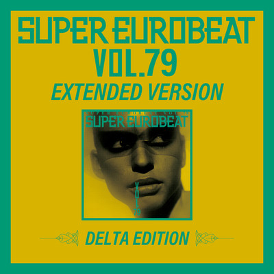 アルバム/SUPER EUROBEAT VOL.79 EXTENDED VERSION DELTA EDITION/Various Artists
