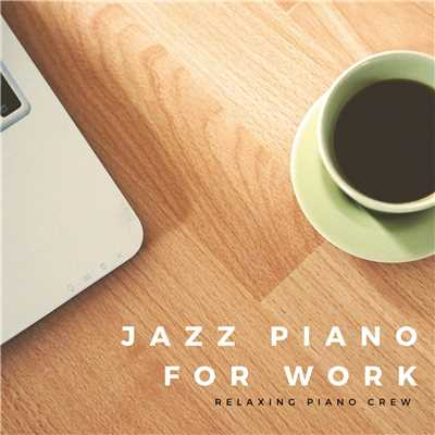 ハイレゾアルバム/Jazz Piano For WORK/Relaxing Piano Crew