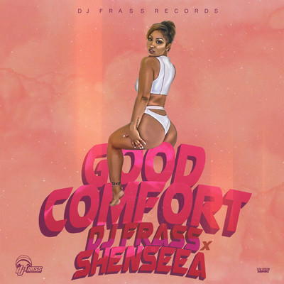 シングル/Good Comfort/DJ Frass/Shenseea