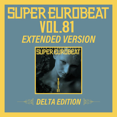 アルバム/SUPER EUROBEAT VOL.81 EXTENDED VERSION DELTA EDITION/Various Artists