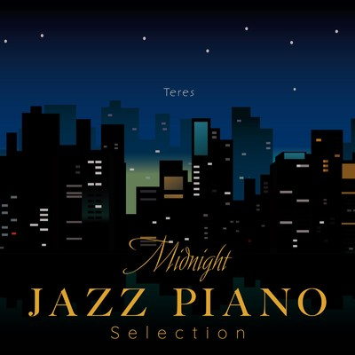ハイレゾアルバム/Midnight Jazz Piano Selection/Teres