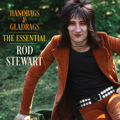 アルバム/Handbags & Gladrags: The Essential Rod Stewart/Rod Stewart