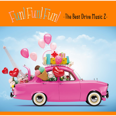 アルバム/Fun! Fun! Fun! -The Best Drive Music 2-/Various Artists