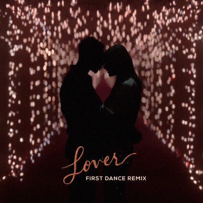 ハイレゾ/Lover (First Dance Remix)/Taylor Swift
