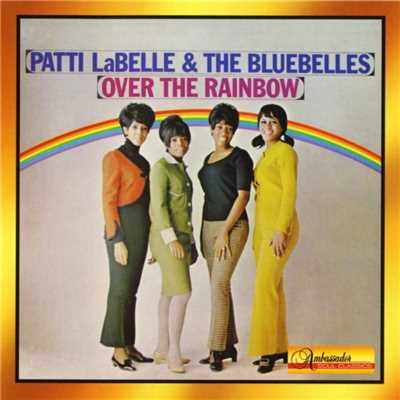 アルバム/Over The Rainbow/Patti Labelle & The Bluebelles