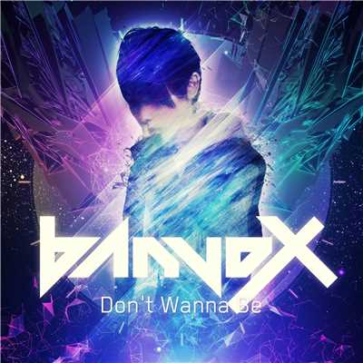 アルバム/Don't Wanna Be/banvox
