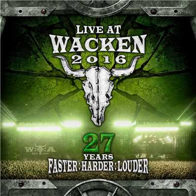 アルバム/Live At Wacken 2016 - 27 Years Faster : Harder : Louder/Various Artists