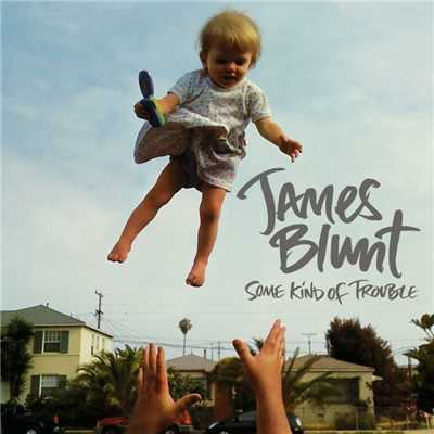 アルバム/Some Kind Of Trouble/James Blunt