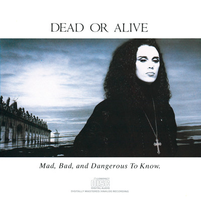 アルバム/Mad, Bad And Dangerous To Know/Dead Or Alive