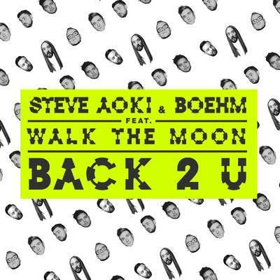 シングル/Back 2 U/Steve Aoki & Boehm feat. WALK THE MOON