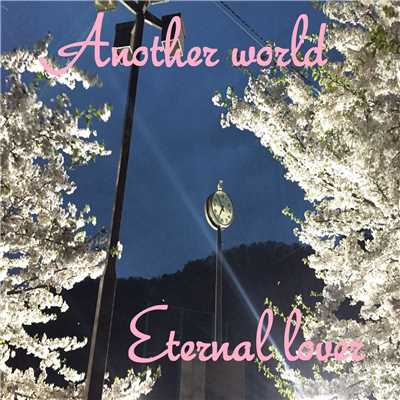Another world/Eternal lover