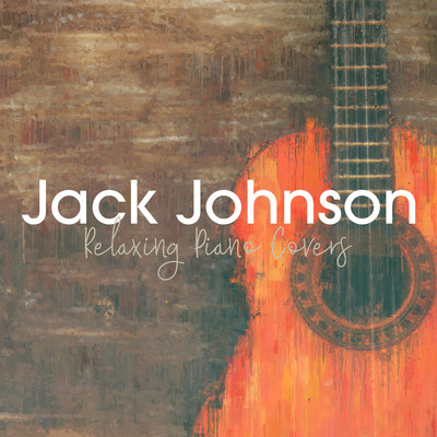 ハイレゾアルバム/Jack Johnson - Relaxing Piano Covers/Relaxing BGM Project