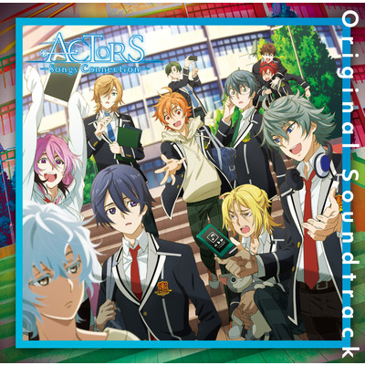アルバム/TVアニメ『ACTORS -Songs Connection-』Original Soundtrack/Various Artists
