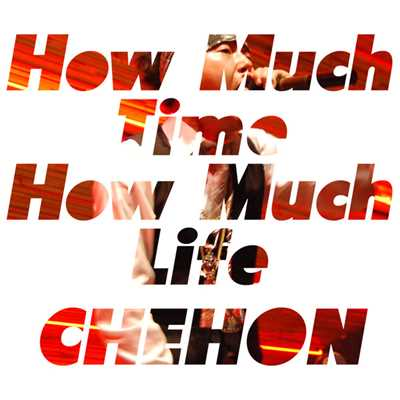 シングル/How Much Time How Much Life/CHEHON