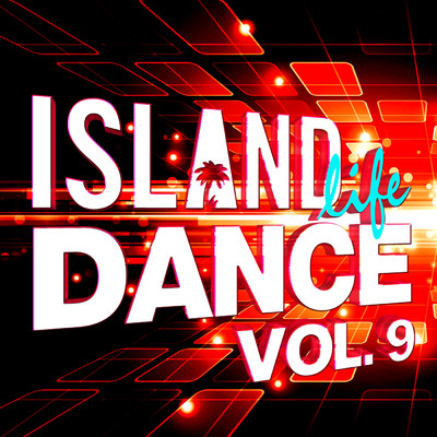 アルバム/Island Life Dance (Vol. 9)/Various Artists