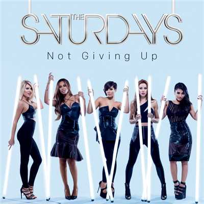 シングル/Not Giving Up (TKNIK Radio Edit)/The Saturdays