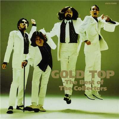 アルバム/GOLD TOP - The Best of The Collectors/THE COLLECTORS