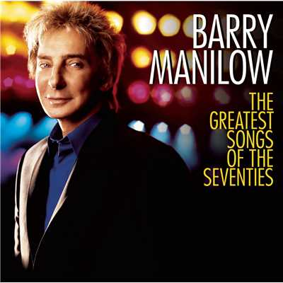 アルバム/The Greatest Songs Of The Seventies/Barry Manilow