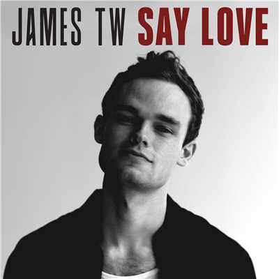 シングル/Say Love/James TW